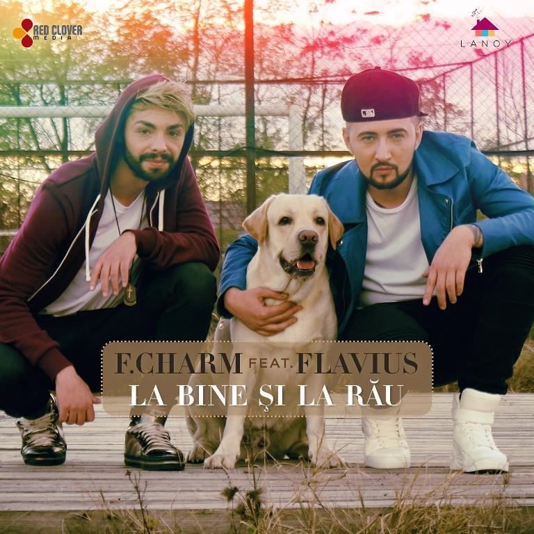 """F. Charm si Flavius lanseaza single-ul """"La bine si la rau""""!"""