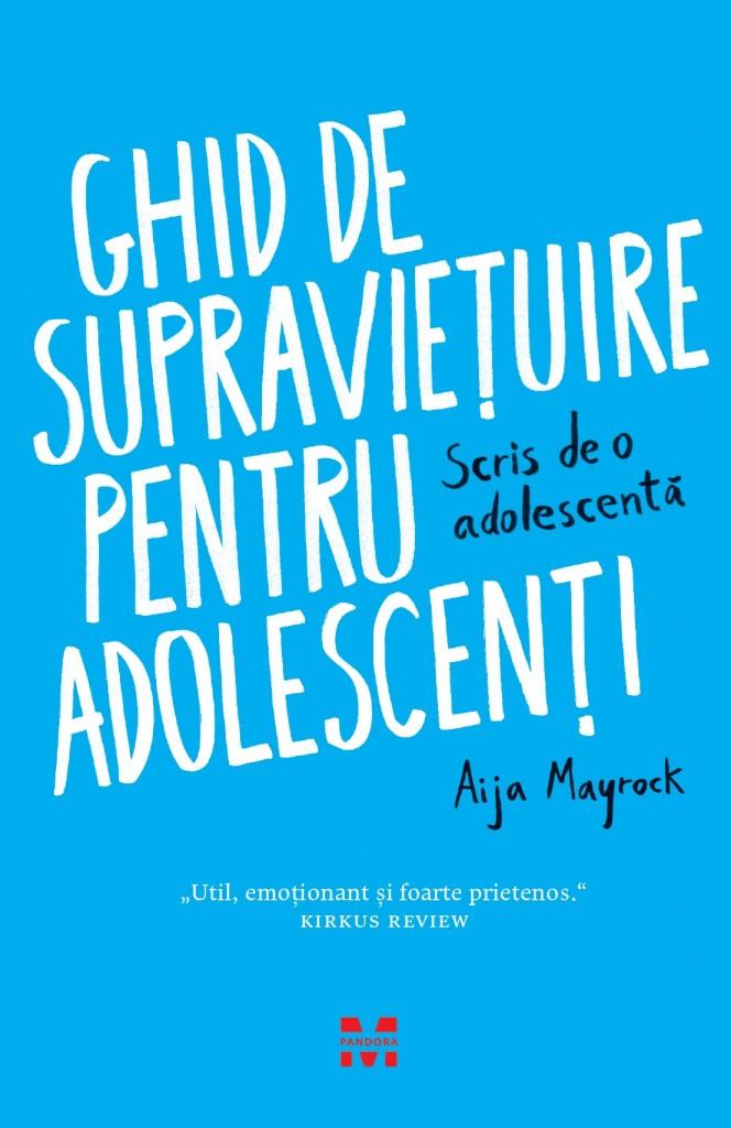 Ghidul de supravietuire pentru adolescenti